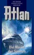 ebook: Atlan 44: Die Macht der Sonnen (Blauband)