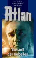 ebook: Atlan 45: Vorstoß der Rebellen (Blauband)