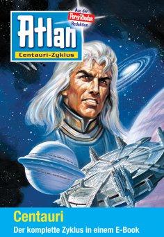 eBook: Atlan - Centauri-Zyklus (Sammelband)