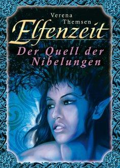 ebook: Elfenzeit 3: Der Quell der Nibelungen