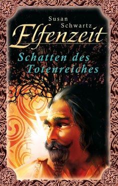 eBook: Elfenzeit 5: Schatten des Totenreiches