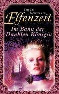 ebook: Elfenzeit 9: Im Bann der Dunklen Königin
