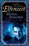 ebook: Elfenzeit 11: Merlins Erwachen