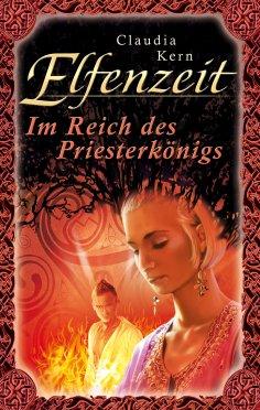 ebook: Elfenzeit 13: Im Reich des Priesterkönigs