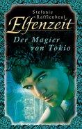 ebook: Elfenzeit 14: Der Magier von Tokio