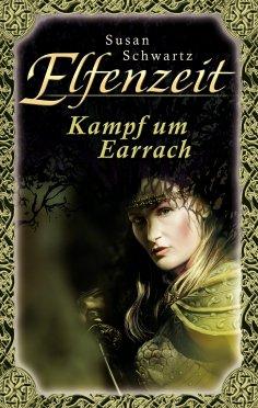 eBook: Elfenzeit 19: Kampf um Earrach