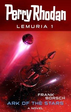 ebook: Perry Rhodan Lemuria 1: Ark of the Stars