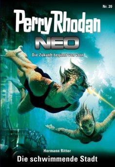 ebook: Perry Rhodan Neo 20: Die schwimmende Stadt
