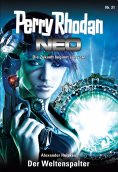 ebook: Perry Rhodan Neo 21: Der Weltenspalter
