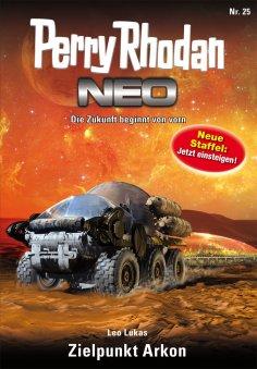 eBook: Perry Rhodan Neo 25: Zielpunkt Arkon