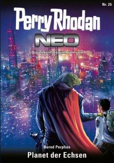 ebook: Perry Rhodan Neo 26: Planet der Echsen
