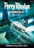 ebook: Perry Rhodan Neo 33: Dämmerung über Gorr