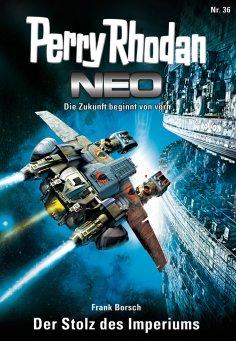 ebook: Perry Rhodan Neo 36: Der Stolz des Imperiums
