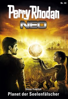 ebook: Perry Rhodan Neo 40: Planet der Seelenfälscher