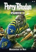ebook: Perry Rhodan Neo 45: Mutanten in Not