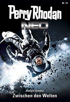 eBook: Perry Rhodan Neo 74: Zwischen den Welten