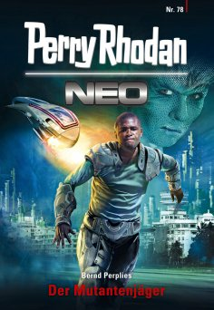ebook: Perry Rhodan Neo 78: Der Mutantenjäger