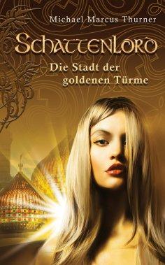 eBook: Schattenlord 2: Die Stadt der goldenen Türme