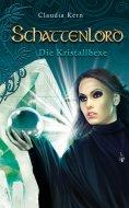 eBook: Schattenlord 10: Die Kristallhexe