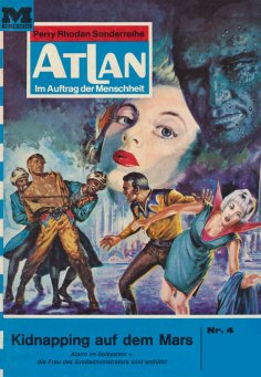 ebook: Atlan 4: Kidnapping auf dem Mars