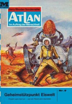 eBook: Atlan 9: Geheimstützpunkt Eiswelt