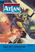 eBook: Atlan 12: Agent der Lenkzentrale (Heftroman)