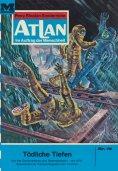 eBook: Atlan 19: Tödliche Tiefen (Heftroman)
