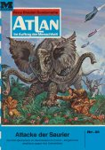 eBook: Atlan 21: Attacke der Saurier (Heftroman)