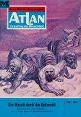 eBook: Atlan 22: Der Marsch durch die Unterwelt (Heftroman)