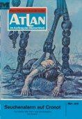 eBook: Atlan 23: Seuchenalarm auf Cronot (Heftroman)