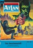 eBook: Atlan 24: Das Seuchenschiff (Heftroman)