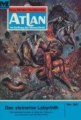 ebook: Atlan 30: Das steinerne Labyrinth