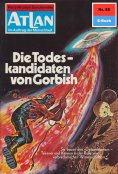 eBook: Atlan 55: Die Todeskandidaten von Gorbish
