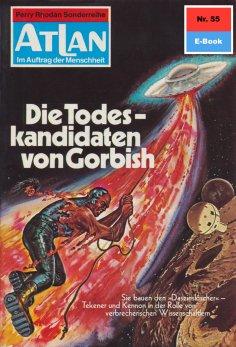 ebook: Atlan 55: Die Todeskandidaten von Gorbish