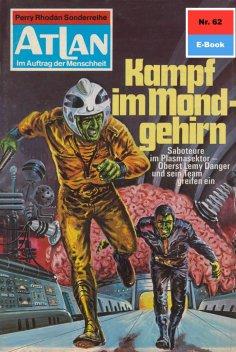 ebook: Atlan 62: Kampf im Mondgehirn