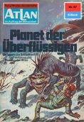 eBook: Atlan 67: Planet der Überflüssigen