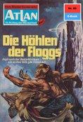 eBook: Atlan 69: Die Höhlen der Floggs