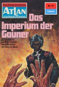 ebook: Atlan 74: Das Imperium der Gauner