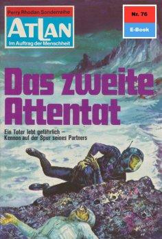 eBook: Atlan 76: Das zweite Attentat