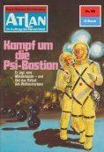 ebook: Atlan 89: Kampf um die Psi-Bastion