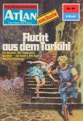eBook: Atlan 92: Flucht aus dem Tarkihi (Heftroman)