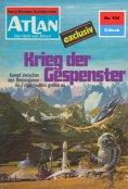 eBook: Atlan 104: Krieg der Gespenster (Heftroman)
