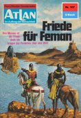 eBook: Atlan 107: Friede für Feman