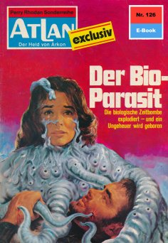eBook: Atlan 126: Der Bio-Parasit