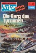 ebook: Atlan 132: Die Burg der Tyrannen