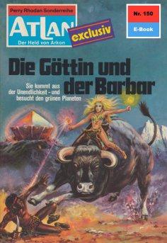 ebook: Atlan 150: Die Göttin und der Barbar