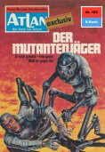 ebook: Atlan 183: Der Mutantenjäger