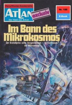 eBook: Atlan 188: Im Bann des Mikrokosmos