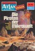 ebook: Atlan 194: Die Piraten der Mikrowelt