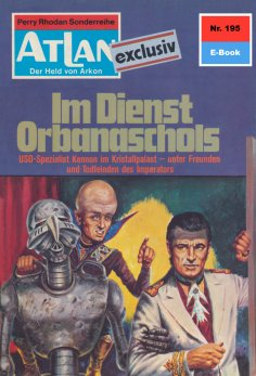 eBook: Atlan 195: Im Dienste Orbanaschols